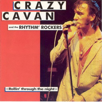 Crazy Cavan & The Rhythm Rockers - Rollin' Through the Night