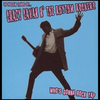 Crazy Cavan & The Rhythm Rockers - Who's Gonna Rock Ya? 40 Rockin Years Of... (CD 2)