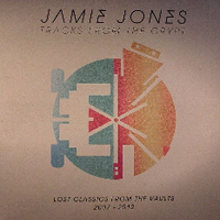 Jones, Jamie - Tracks From The Crypt (Lost Classics from The Vault, 2007-2012)