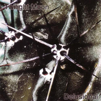 Twilight Moon - Delusional