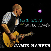 Harper, Jamie - Blue Smoke And Silver Lining
