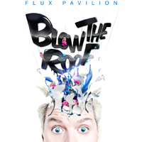 Flux Pavilion - Blow The Roof (EP)