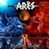 Ares (Fra) - Not Playing This Game