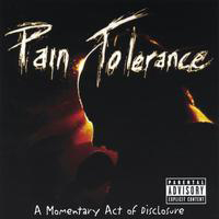 Pain Tolerance - A Momentary Act Of Disclosure