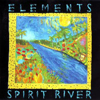 Elements (jazz-fusion band) - Spirit River