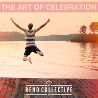 Rend Collective Experiment - The Art of Celebration