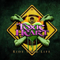 Toxic Heart - Ride Your Life