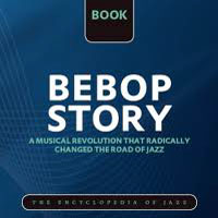 The World's Greatest Jazz Collection - Bebop Story - Bebop Story (CD 071) Max Roach, James Moody, Dizzy Gillespie