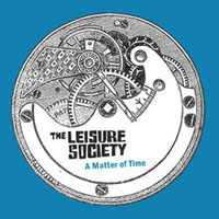 Leisure Society - A Matter Of Time  (Maxi-Single)
