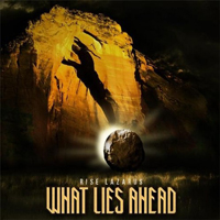 What Lies Ahead (USA, WI) - Rise Lazarus
