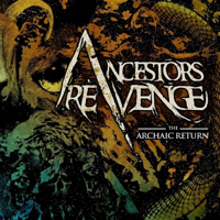 Ancestors Revenge - The Archaic Return