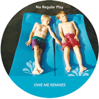 No Regular Play - Owe Me  Remixes