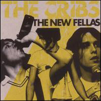 Cribs - The New Fellas