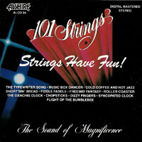101 Strings Orchestra - Strings Have Fun!