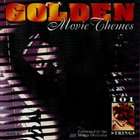 101 Strings Orchestra - Golden Movie Themes