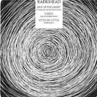 Radiohead - Give Up The Ghost / Codex / Little By Little (Single)