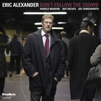 Alexander, Eric - Don't Follow The Crowd
