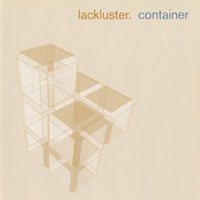 Lackluster - Container