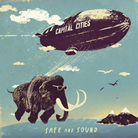 Capital Cities - Safe And Sound (Single)