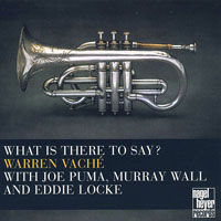 Vache, Warren - What Is There To Say? (With Joe Puma, Murray Wall & Eddie Locke)