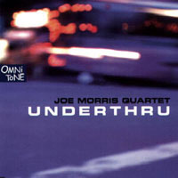 Morris, Joe - Underthru