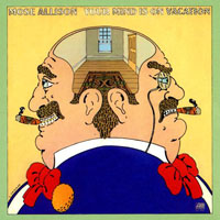 Mose Allison - Your Mind Is On Vacation
