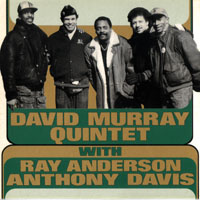 Anderson, Ray - David Murray Quintet with Ray Anderson & Anthony Davis