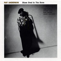 Anderson, Ray - Blues Bred In The Bone