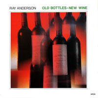 Anderson, Ray - Old Bottles - New Wine