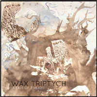 Wax Triptych - A Tale Of 3 Heads