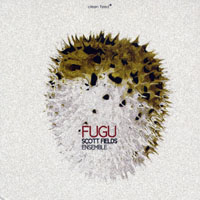 Fields, Scott - Scott Fields Ensemble - Fugu