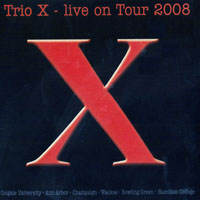Trio X - Trio X - Live On Tour, 2008 (CD 1)