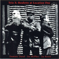 Trio X - Roulette at Location One