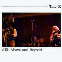 Trio X - AIR: Above & Beyond
