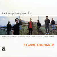 Mazurek, Rob - Chicago Underground Trio - Flamethrower