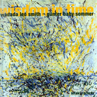 Gunter 'Baby' Sommer - Wadada Leo Smith, Günter Baby Sommer - Wisdom In Time