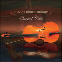 Steven Sharp Nelson - Sacred Cello