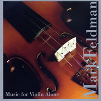 Feldman, Mark - Music for Violin Alone