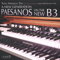 Tony Monaco - A New Generation - Paesanos On The New B3
