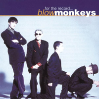 Blow Monkeys - The Blow Monkeys - For The Record