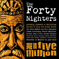 Forty Nighters - One In Five Million
