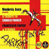 Cafiso, Francesco - Francesco Cafiso & Strings - Tribute To Charlie Parker