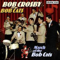 Bob Crosby - March of the Bob Cats