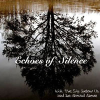 Echoes of Silence - With The Sky Below Us And The Ground Above