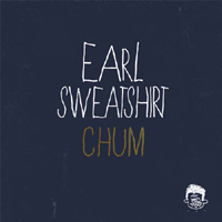 Earl Sweatshirt - Chum (Promo Single)