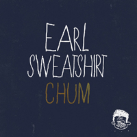 Earl Sweatshirt - Chum (Single)