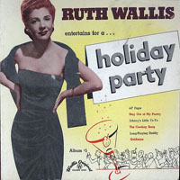 Ruth Wallis - Holiday Party