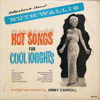 Ruth Wallis - Hot Songs For Cool Knights