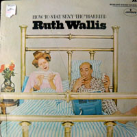 Ruth Wallis - How To Stay Sexy Tho' Married