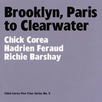 Corea, Chick - Five Trios (CD 5: Brooklyn, Paris To Clearwater)